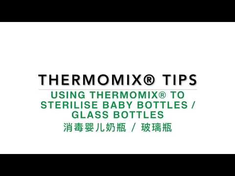 Thermomix® Tips & Tricks : Using Thermomix® as your Steriliser