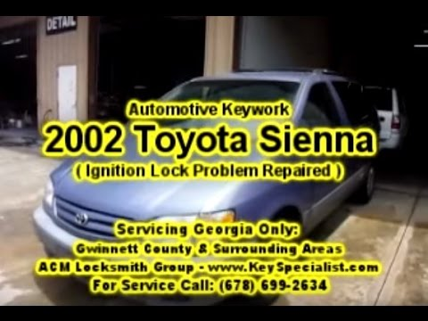 Locksmith Duluth Ga 2002 Toyota Sienna Ignition Lock Problem Repaired