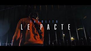 Charlito - Le pacte (Clip Officiel)