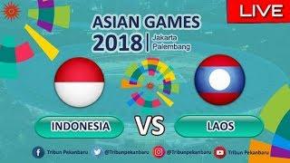 Live Streaming (SCTV) Timnas Indonesia U23 Vs Laos U23 Asian Games 2018