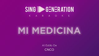 CNCO - Mi medicina - Sing Generation Karaoke