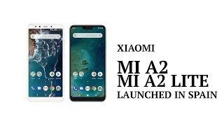 Xiaomi Mi A2 | Xiaomi Mi A2 Lite Android One Launch in Spain