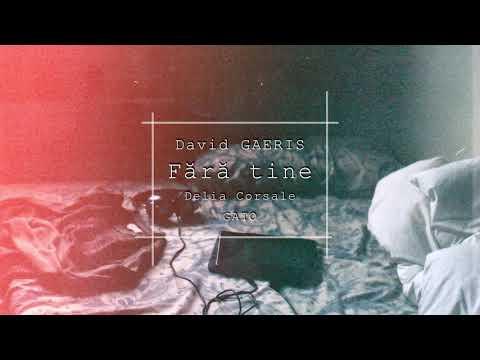 David GAERIS - Fără tine💔 (feat. Delia Corsale❌GATO)