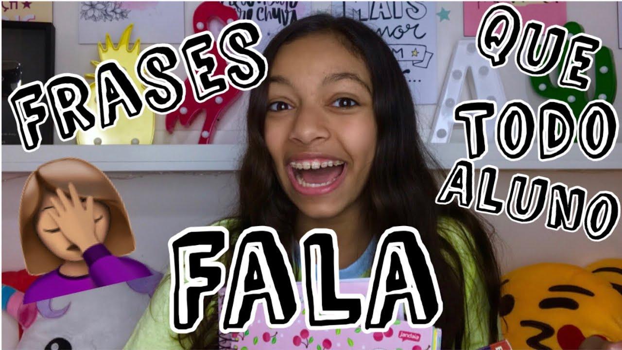 Frases Que Todo Aluno Fala Na Escola Volta As Aulas Youtube