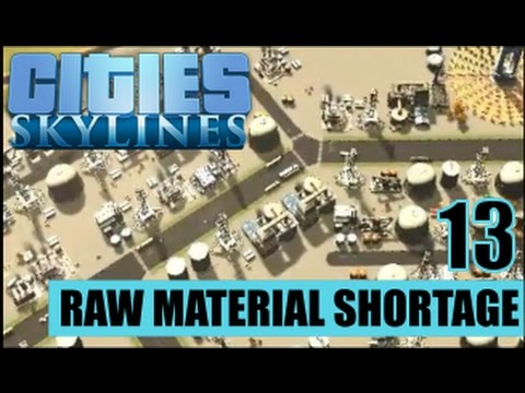 Cities Skylines EP13: Raw Materials Shortage