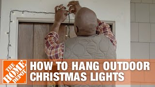 How to Hang Outdoor Christmas Lights - The Home Depot