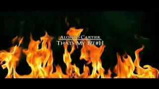 Alonzo Cartier - Thats My B*#*H - LIV FILMS