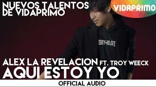 Alex La Revelacion & Troy Weck - Aquí Estoy Yo (Audio Oficial) YouTube Videos