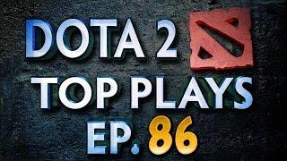 Dota 2 Top Plays - Ep. 86
