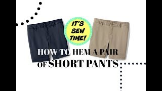 HOW TO DIY HEM A PAIR OF SHORT PANTS, EASY SEWING PROJECT