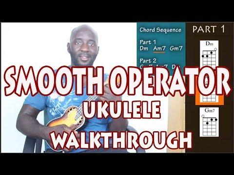 Sade - Smooth Operator Easy 3 Chord Ukulele Tutorial/Walkthrough