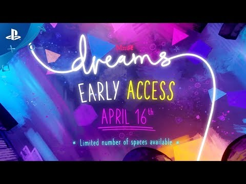 Dreams' early access begins April 16th on PS4