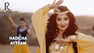 Hadicha - Aytsam | Хадича - Айтсам