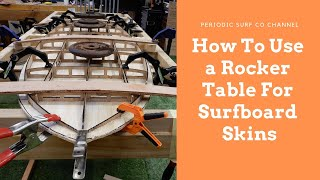 How To Use A Rocker Table To Glue On Your Top And Bottom Deck - Hollow Core Wooden Surfboard Tips #3