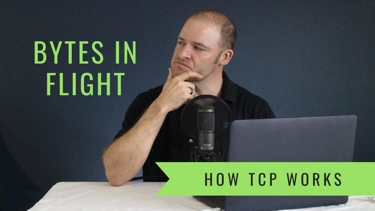 How TCP Works - Bytes in Flight