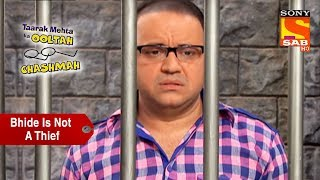 Bhide Is Not A Thief  | Taarak Mehta Ka Ooltah Chashmah