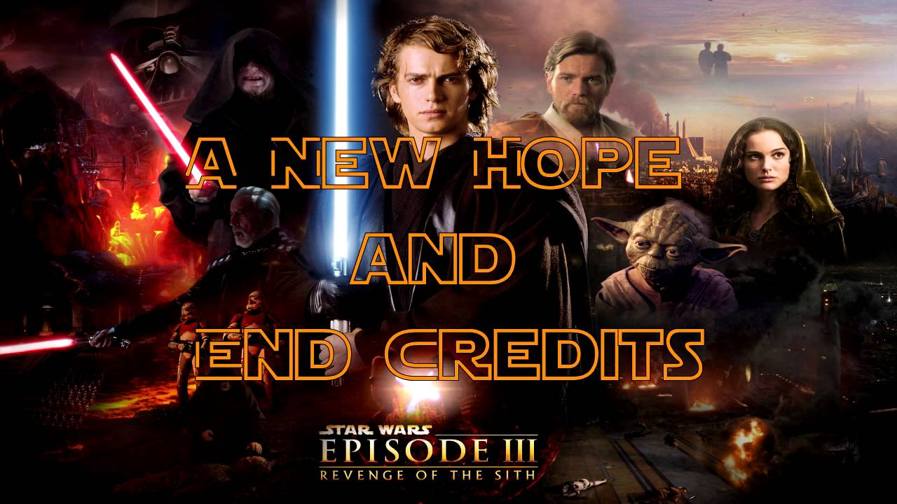 A New Hope And End Credits Star Wars Episode Iii Revenge Of The Sith Youtube