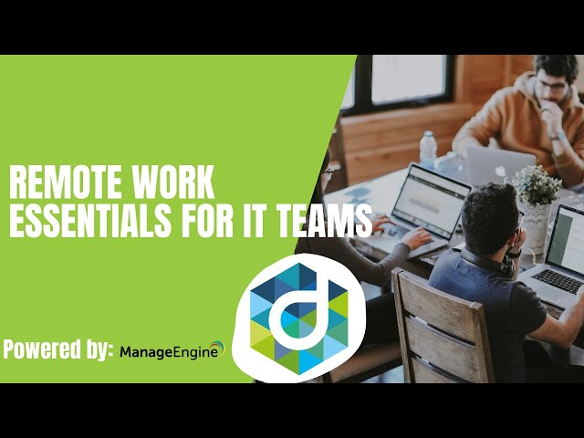 Remote work essentials for IT teams
