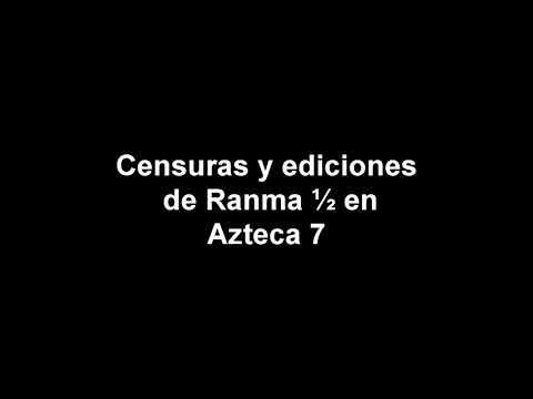Las censuras y ediciones de ranma 1/2 en azteca 7 parte 2