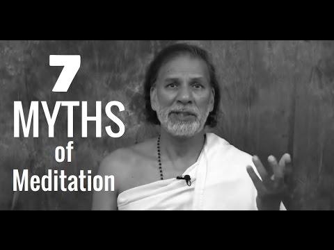 Meditation: The 7 Myths of Meditation - What is Meditation?