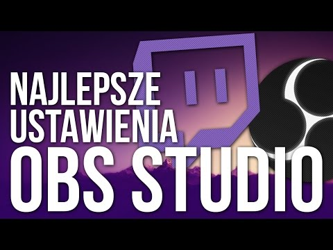 OBS Studio Poradnik | Ustawienia do streamowania i nagrywania 1080p/720p