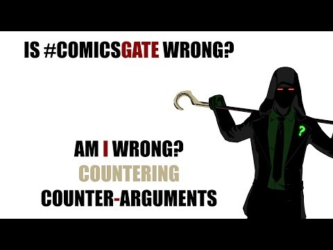Is #ComicsGate Wrong? - Countering Counter Arguments