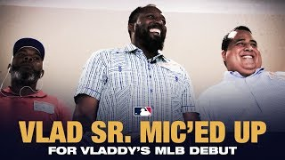 Vlad Sr Mic39ed Up for Vladdy39s MLB Debut