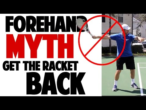 Tennis Forehand MYTH   Get the Arm Back First (Top Speed Tennis)
