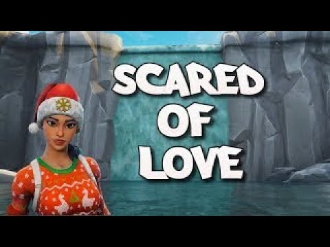 Fortnite Montage - Scared Of Love