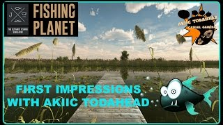 First Impressions with Akiic ToDaHead Fishing Planet E4- Trying For Level 9