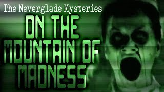 """The Neverglade Mysteries: On the Mountain of Madness (Part 1)"" 