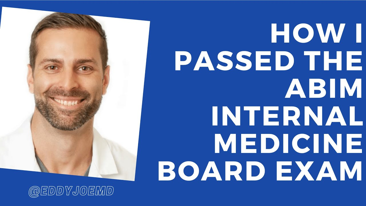 ABIM: How I passed the Internal Medicine Boards