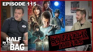 Half in the Bag Episode 115: Stranger Things(http://www.redlettermedia.com - Mike and Jay discuss the Netflix series Stranger Things, the first and last TV series to ever be discussed on Half in the Bag!, 2016-08-12T18:43:38.000Z)