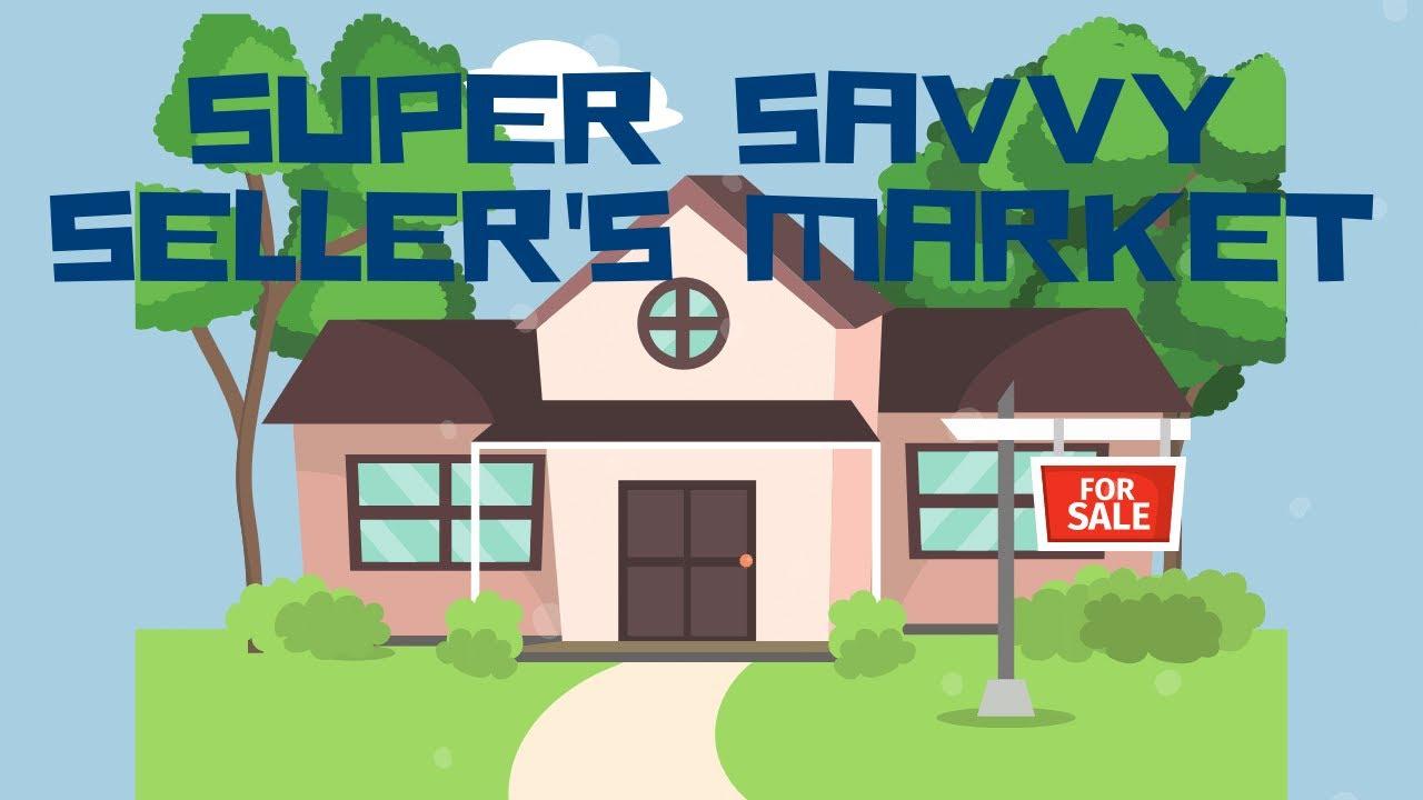 Super Savvy Seller's Market