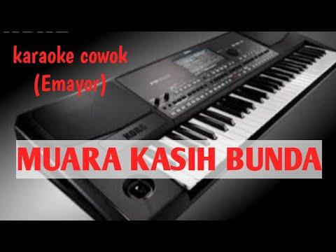 KARAOKE MUARA KASIH BUNDA (nada Cowok -Emayor)