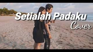 Lagu Sedih Bikin Baper - SETIALAH PADAKU