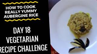 How To Cook Flavoured Aubergine Rice - Day 18 Challenge