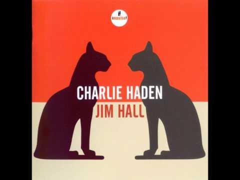 Charlie Haden & Jim Hall - Body And Soul