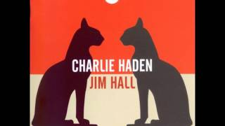 Charlie Haden & Jim Hall - Body And Soul
