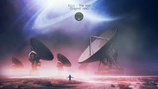 A.L.U - The end (original mix)   Melodic music, chill, ambient y study music   Prod. ALU