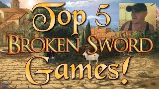 Top 5 Broken Sword Games!