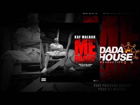 Kaf Malbar - Me Ready  (Pani Pozisyon Riddim by Marcus) [Parental Advisory]