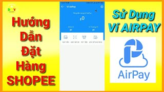 V2 | Hướng dẫn mua hàng SHOPEE Miễn Ship dùng ví AIRPAY bằng điện thoại | DQV KIẾN THỨC