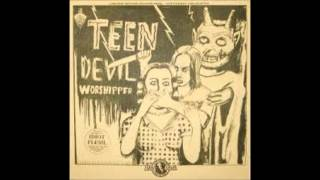 Idiot Flesh--Teen Devil Worshiper (Full Ep)