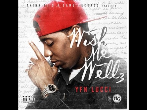 YFN LUCCI - WISH ME WELL 3 [SNEAK PREVIEW EXCLUSIVE LEAK]