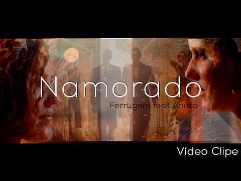 Namorado (Vídeo Clipe) - Ferrugem Ft. Anitta/Prod. David Alcânttara