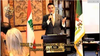 1st Annual Gala Royal House of Ghassan Lebanon - Speech HRH Prince Gharios El Chemor (in English)