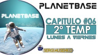 PlanetBase Gameplay Español Capitulo  6