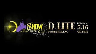 D-LITE (from BIGBANG) - 'DなSHOW Vol.1' (TRAILER_DVD & Blu-ray 5.16 on sale)