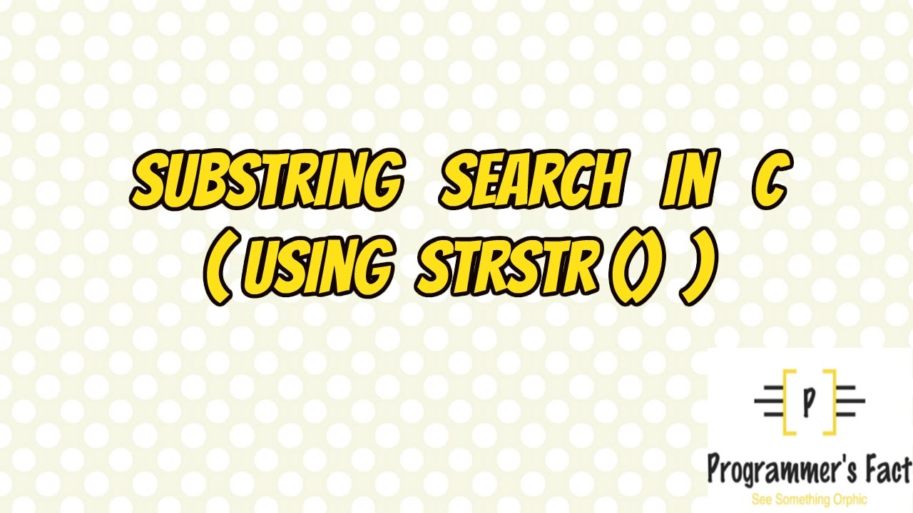 Substring Search in C- strstr in C